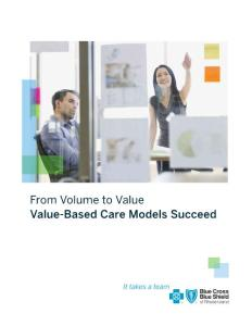 From Volume to Value Value-Based Care Models Succeed