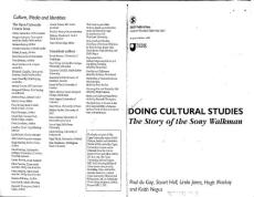 Doing Cultural Studies The Story of the Sony Walkman-[1]-[Paul du Gay  Stuart Hall  Linda Janes  Hugh Mackay  Keith Negus]