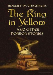 The King in Yellow and Other Horror Stor - Robert W. Chambers
