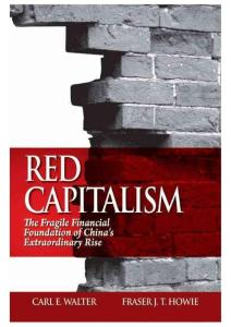 Red Capitalism The Fragile Financial Foundation of China´s Extraordinary Rise